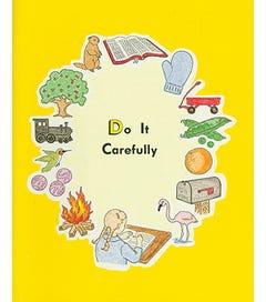 D - DO IT CAREFULLY