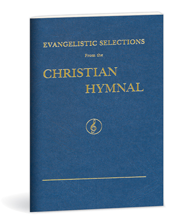 Evangelistic Selections from the Christian Hymnal