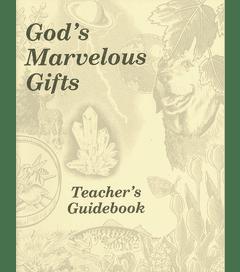 God's Marvelous Gifts - Teacher's Guide