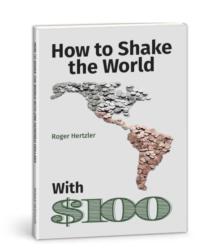 How to Shake the World With $100