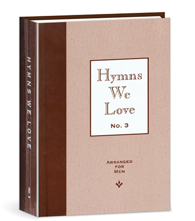 Hymns We Love No. 3 Arranged for Men