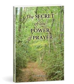 The Secret of the Power of Prayer