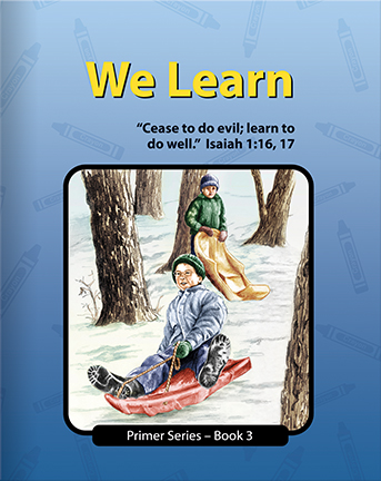 We Learn - Primer 3 (first used in 107)
